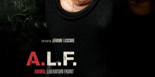 A.L.F. Film événement: pour la première fois, une fiction traite du militantisme de la cause animale.